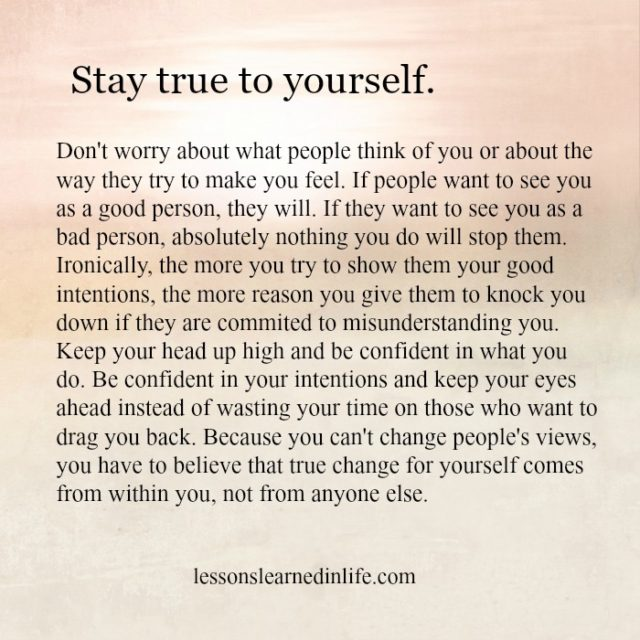 Lessons Learned In Lifestay True To Yourself Lessons Learned In Life