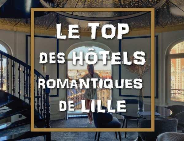 Le Top des hôtels romantiques de Lille