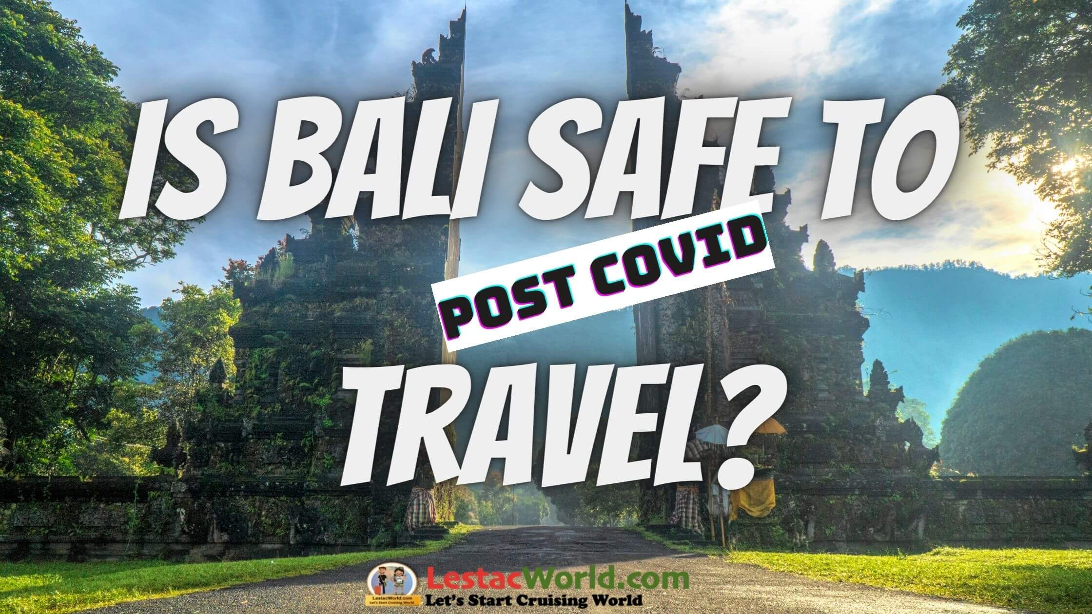 Read more about the article Is it safe to travel to Bali after COVID?