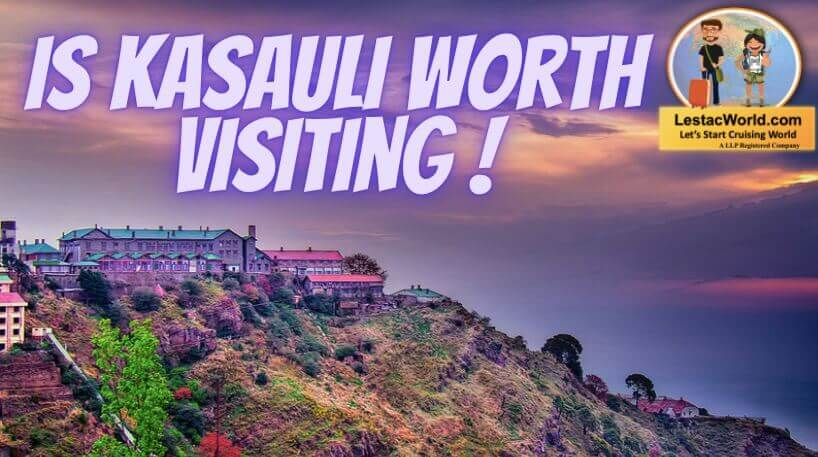 Read more about the article Is Kasauli worth visiting ?