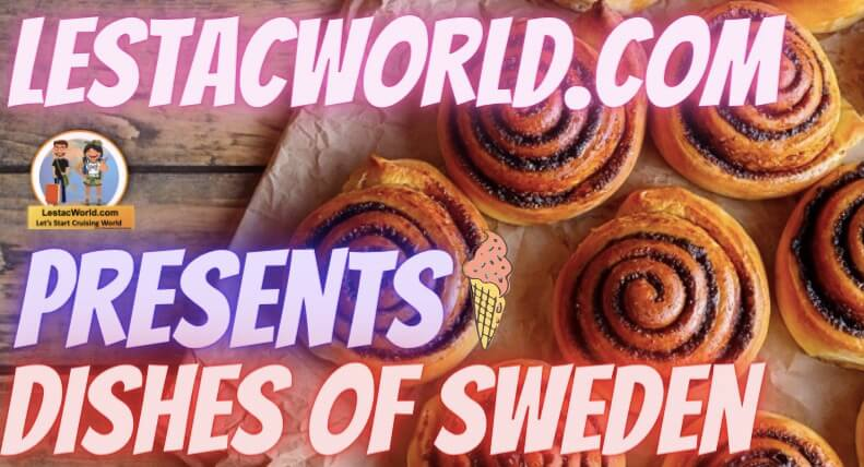 Read more about the article Famous Local food/dishes in Sweden to try in 2021 ?