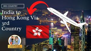 Read more about the article India to Hong kong Via Serbia – 3rd Country route