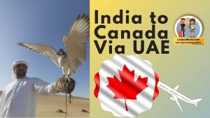 Read more about the article India to Canada Via Dubai !