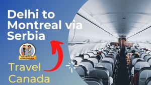 Read more about the article Delhi to Montreal Via Serbia