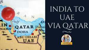 Read more about the article India to UAE via Qatar !