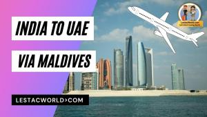 Read more about the article India to UAE Via Maldives !