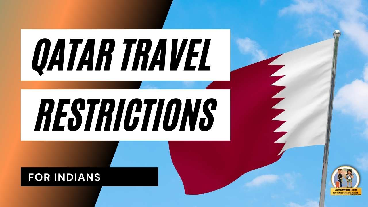 You are currently viewing Qatar Travel restrictions for Indians