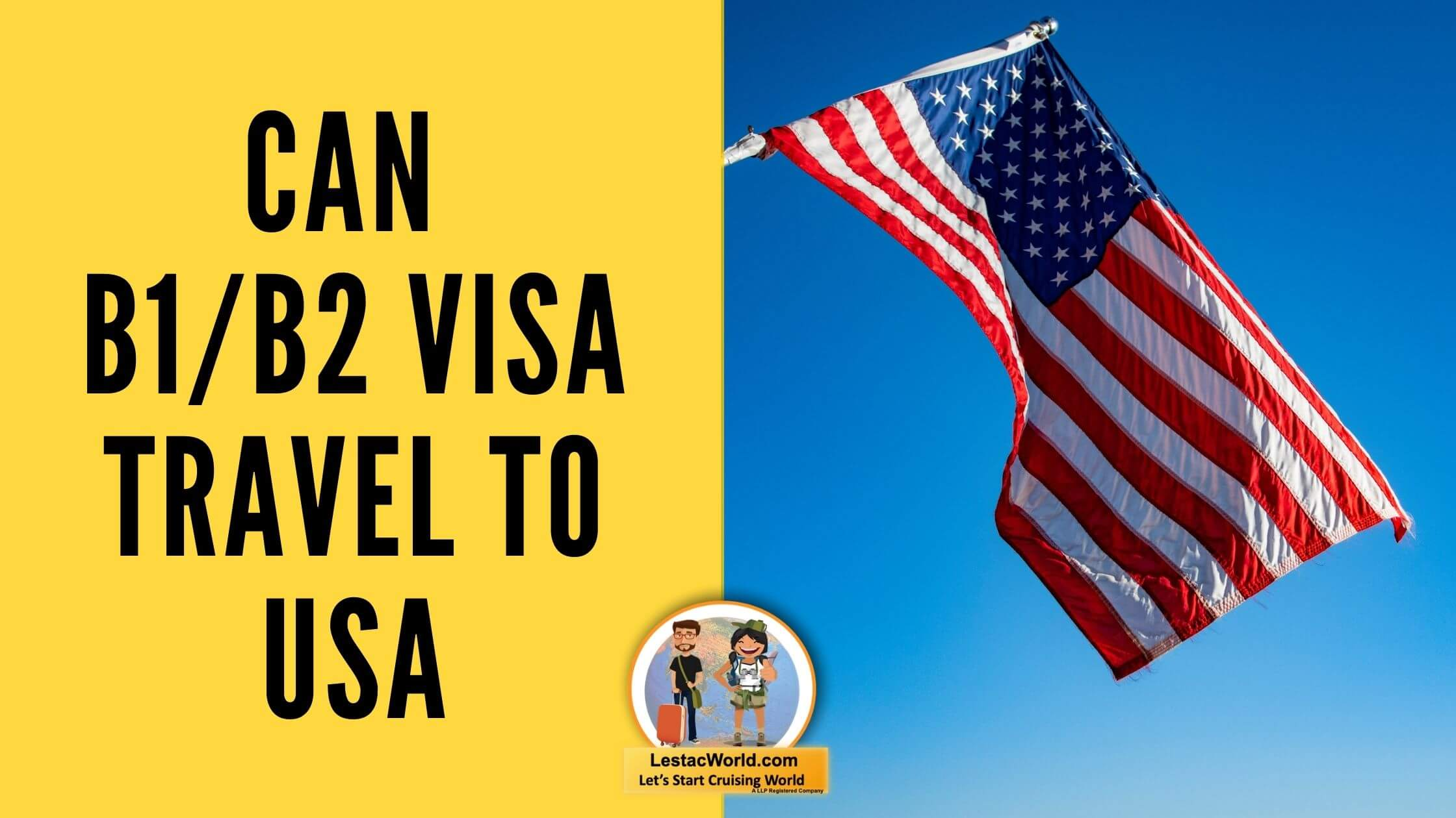 Read more about the article Can I travel to USA on B1/B2 Visa?