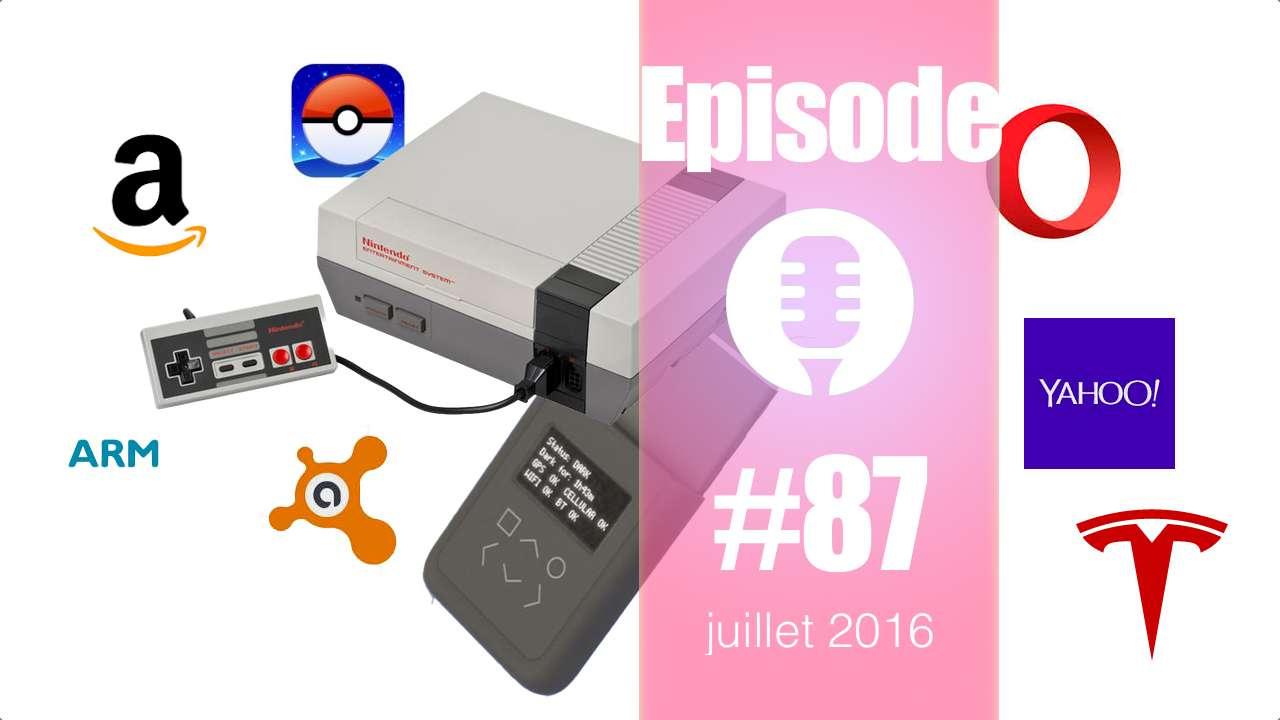 #87: Opera, Yahoo, ARM, Avast, AVG, Take eat easy, Pokemon Go, mini NES, Tesla Master Plan part 2,… Patrick !