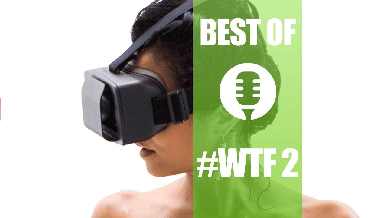 Best of #WTF2: Drinky, Smarttress, Skyn, SSID suspect, la VR à Las Vegas,…