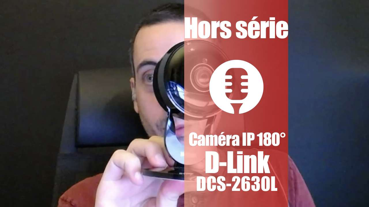Caméra connectée 180° D-Link DCS-2630L (présentation)