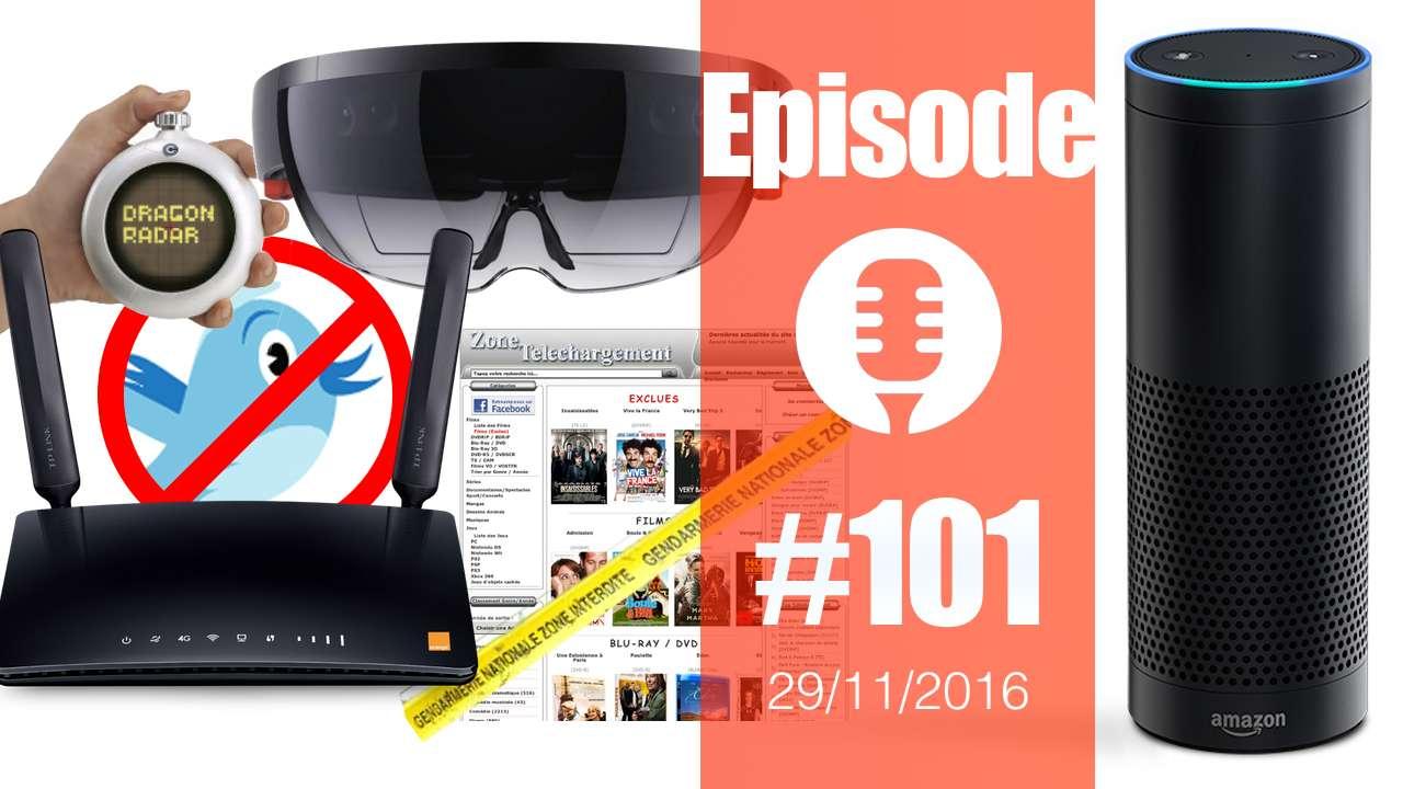 #101: Amazon Echo, Holoportation, Radar Dragon Ball, Zone Téléchargement, Deseat.me,…