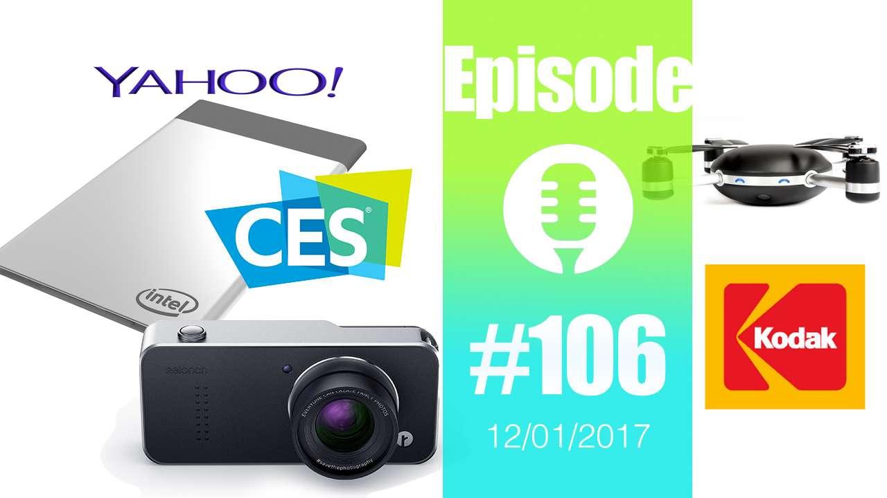 #106: Altaba, Intel Compute Card, CES 2017, Lily au tapis, Valérie voit triple, Kodak, Relonch,…