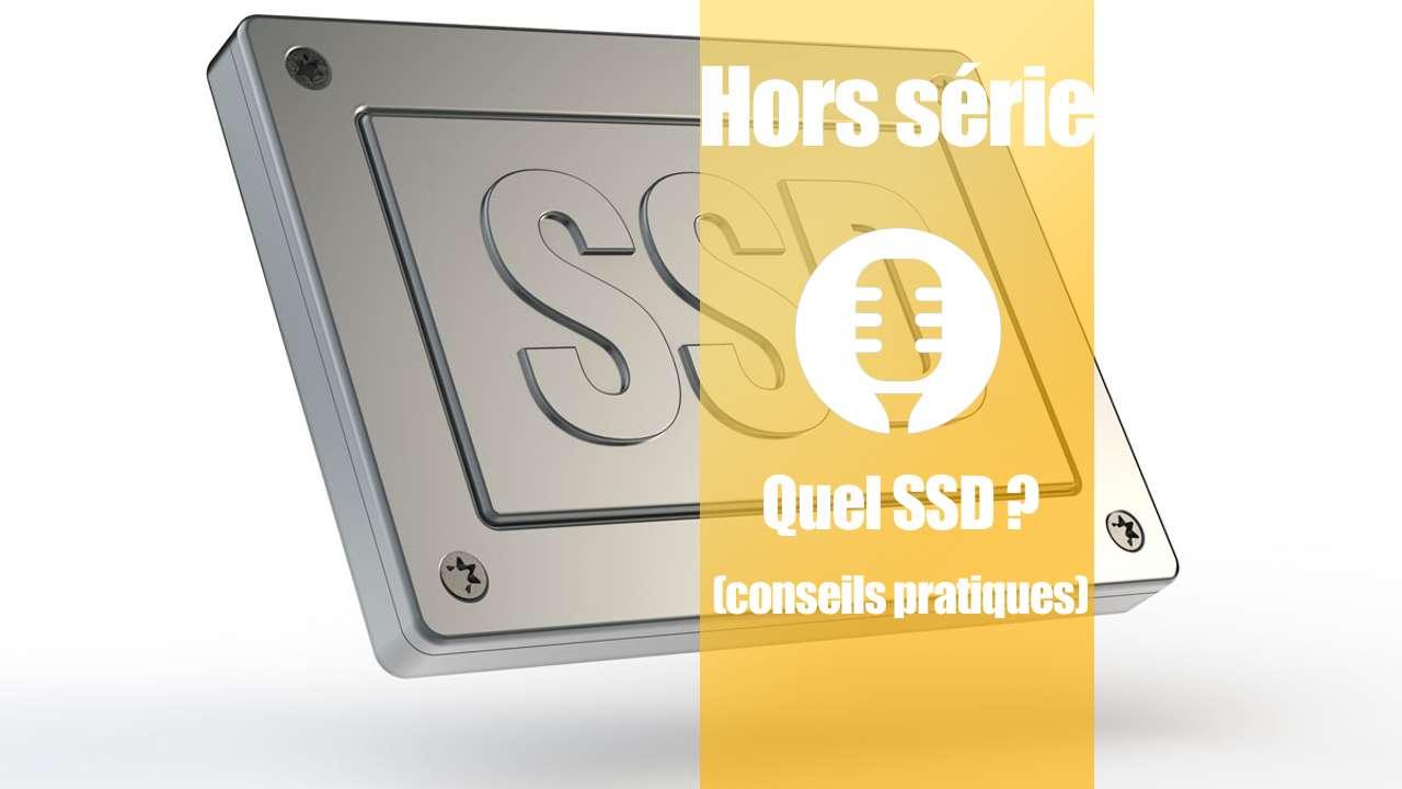 Un SSD ? Oui, mais lequel ? (Conseils pratiques)