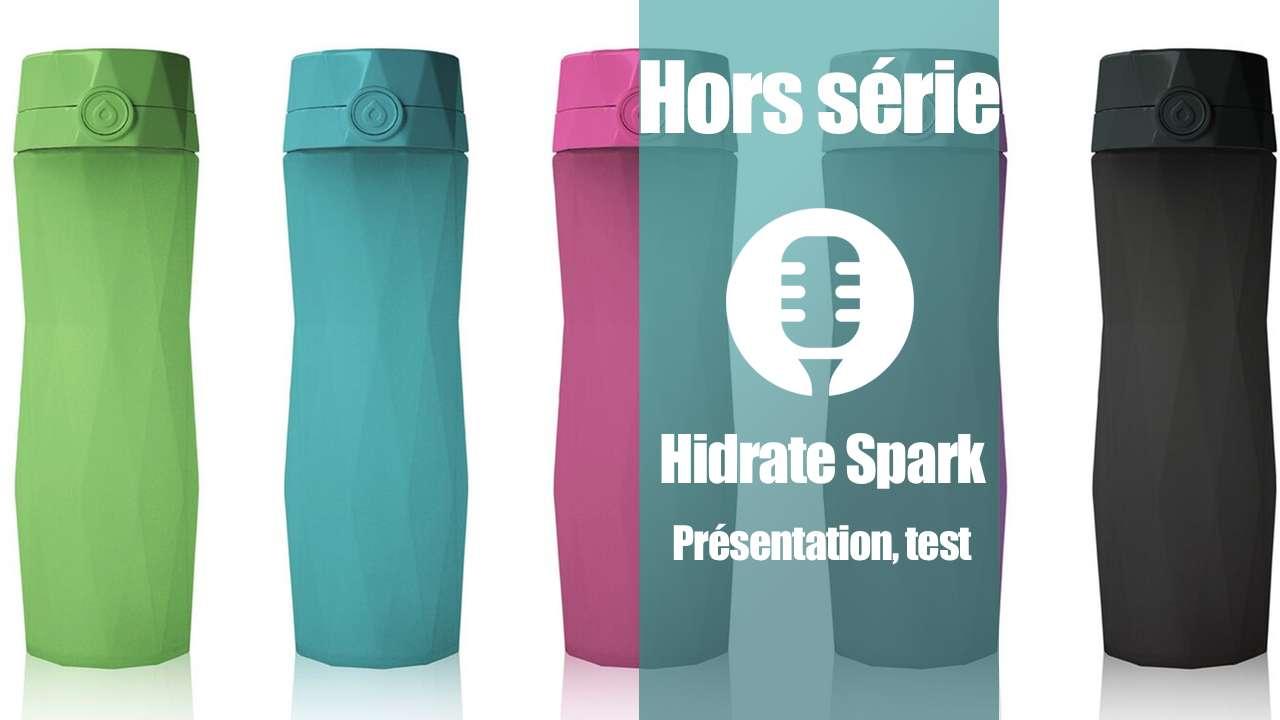 Hidrate Spark: la bouteille connectée ! (présentation, retour d'expérience)