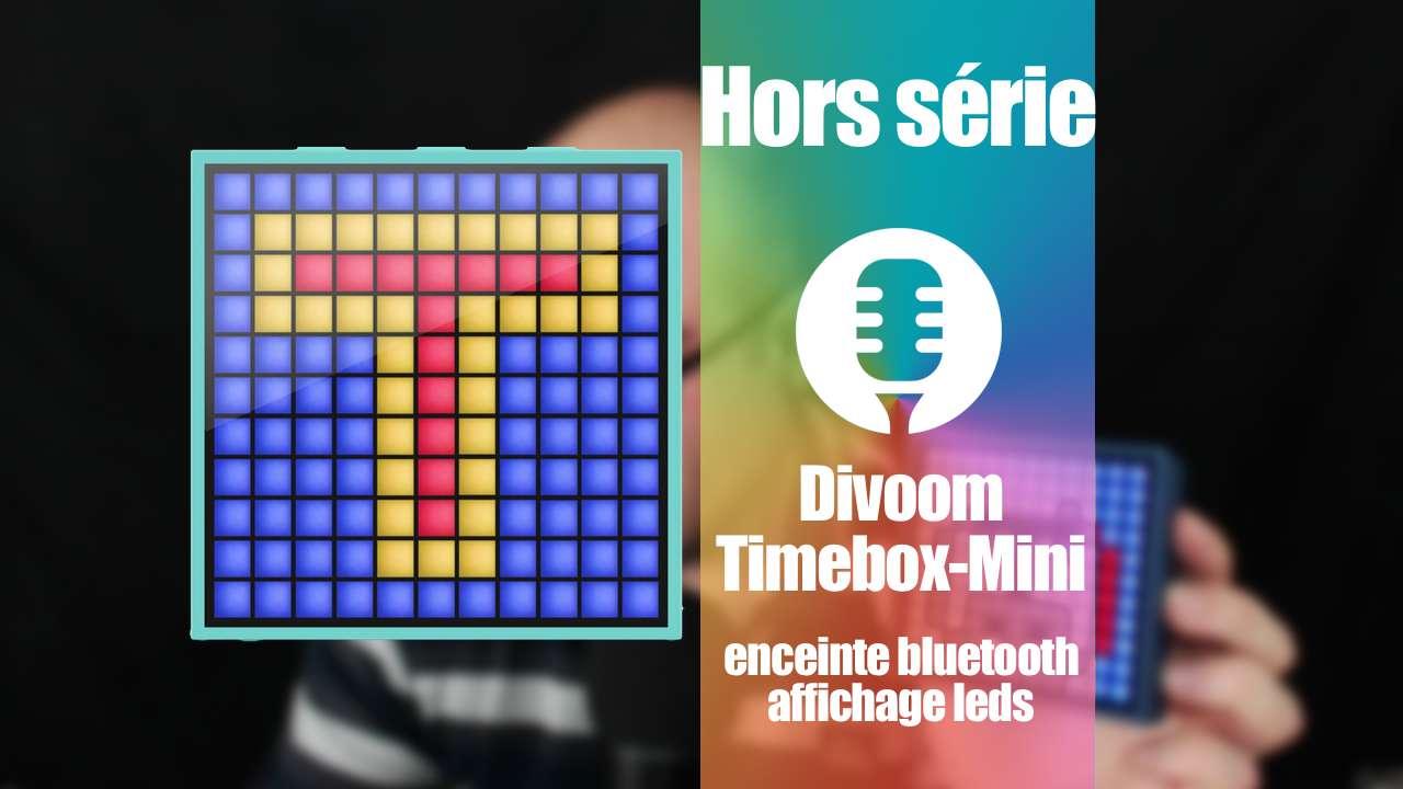 Divoom Timebox-Mini: enceinte bluetooth et affichage LEDs (présentation)