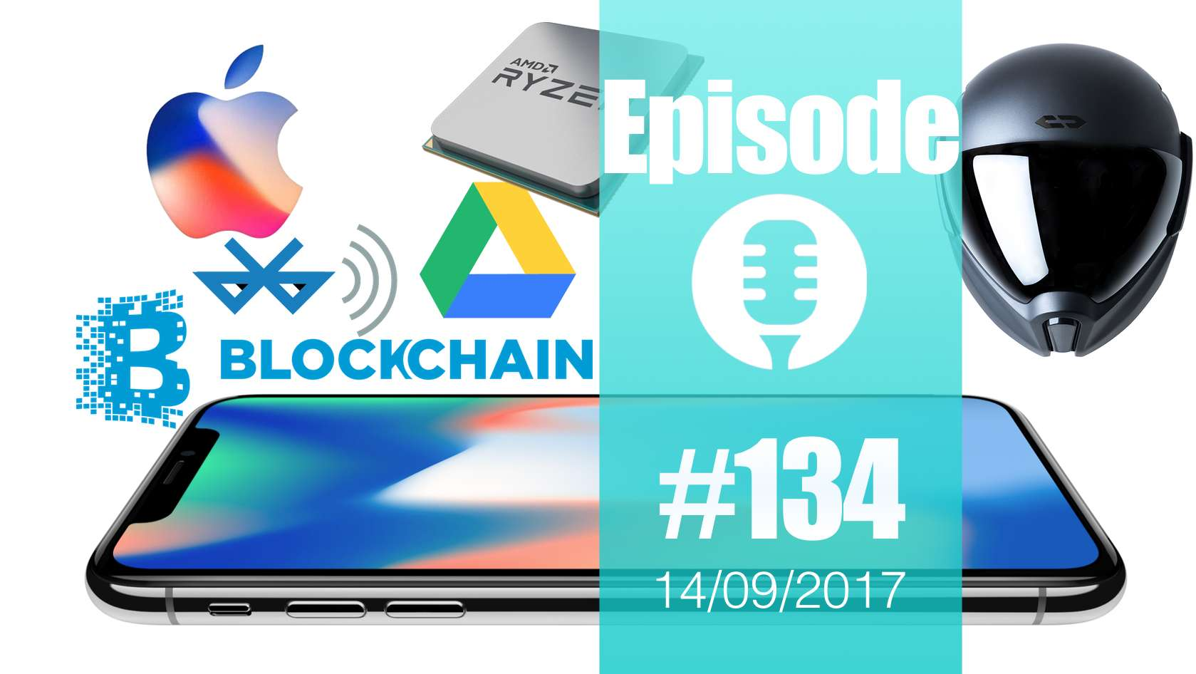#134: iPhone 8, iPhone X, FaceID, AppleTV, iWatch3, Blockchain, AMD Ryzen, IA, CrossHelmet, Tesla, VW,…