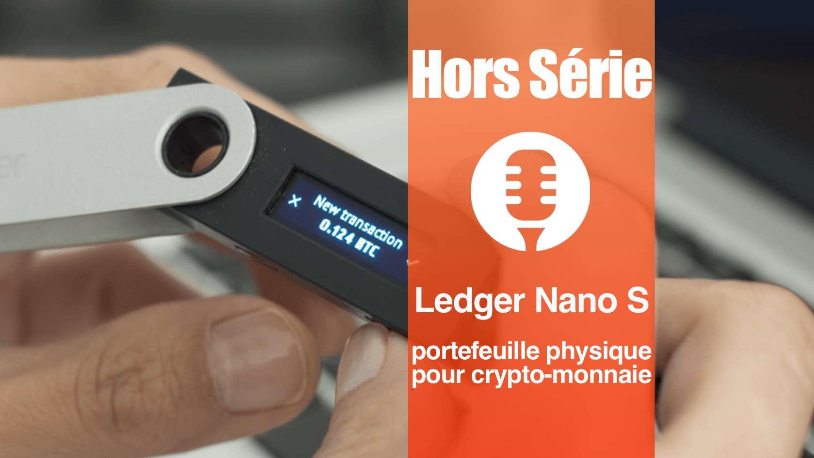 Ledger Nano S: portefeuille physique pour crypto-monnaie