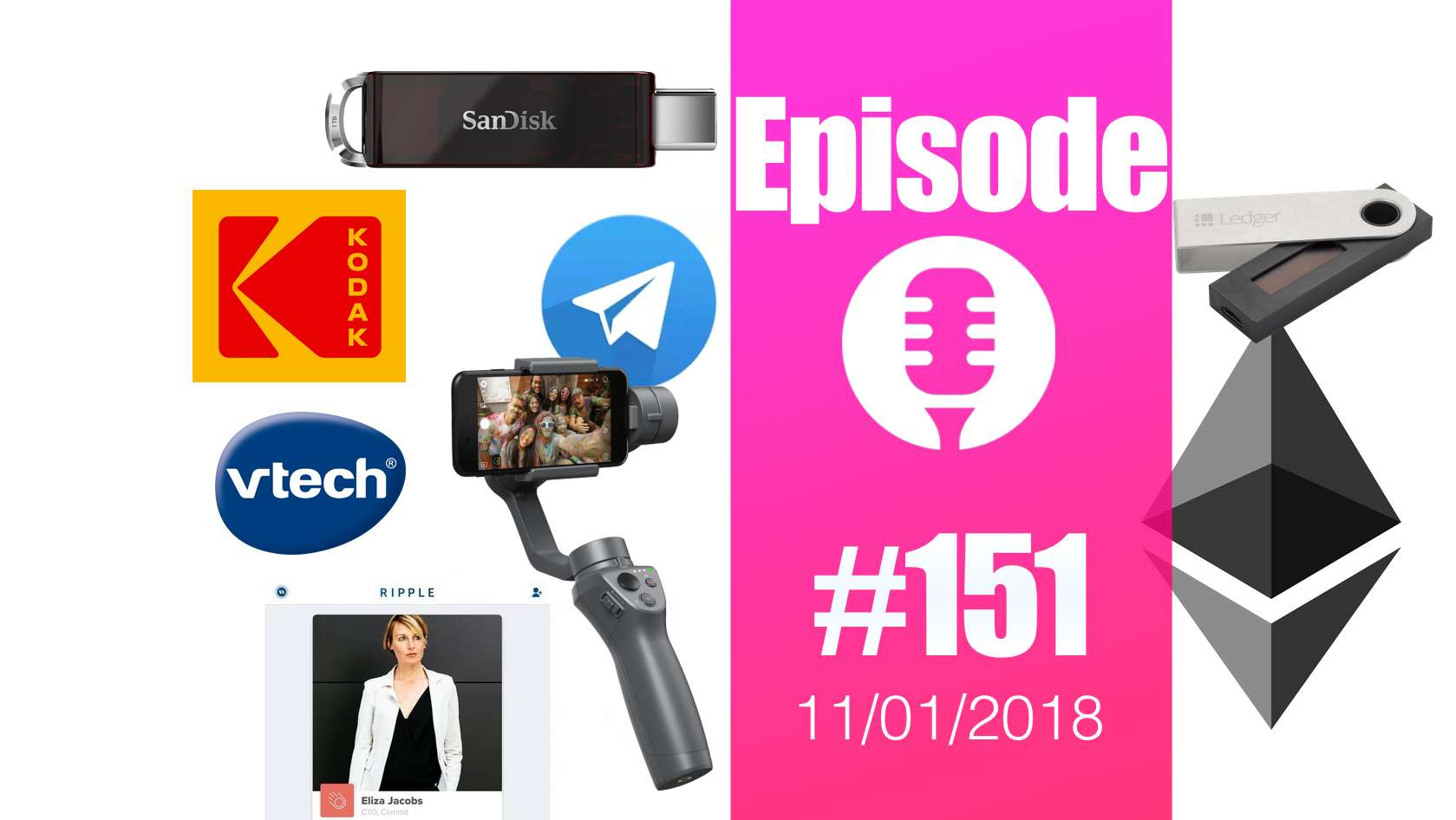 #151: CES 2018, Tinder Ripple, l'ICO de Telegram, Kodak, Galaxy S9 aux MWC, VTech et Darty condamnés,… et Nabilla !