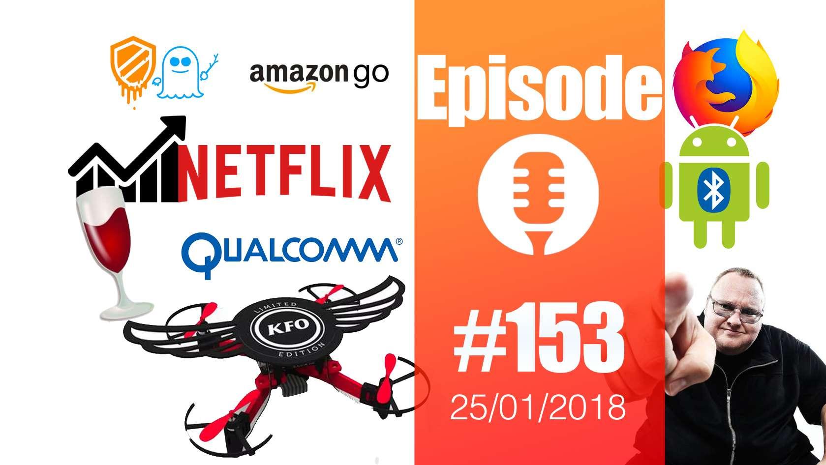 #153: Amazon Go, Bloggergate, Qualcomm, Drone KFC, Wine 3.0, Linus Torvalds, Dark Caracal, Galaxy S9,…