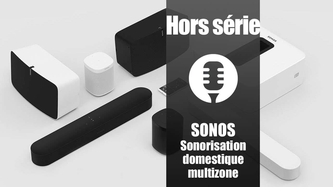 Hors série: La gamme Sonos