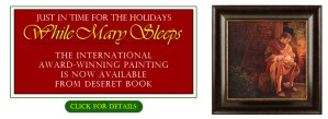 """""""While Mary Sleeps"""" Deseret Book Ad"""