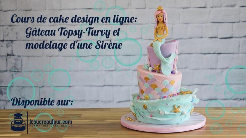 Cours de cake design sirène topsy turvy