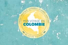 blog mon voyage en Colombie