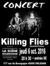 """6 Octobre 2016 Killing Flies à Orléans """"La Scene Bourgogne"""""""