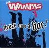 """Les Wampas """"Never Trust A Live"""""""