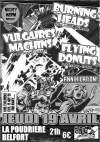 "19 avril 2007 Burning Heads, Vulgaires Machins, Flying Donuts à Belfort ""La Poudrière"""