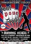 17 avril 2010 Burning Heads, This Is A Standoff, Passenger Action, La Place du Kif, PUT, Ekoline, 2 Step Forward, Red Jam, The Crackhead, Scavenger à Tucquegnieux