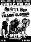 """17 avril 2009 Brigitte Bop, les Vilains Clowns à Orléans """"le Metallic"""""""