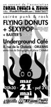 "21 mai 2002 Baxters, SexyPop, Flying Donuts à Orléans ""Underground Café"""