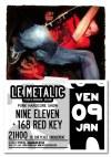 """9 janvier 2009 Nine Eleven, 168 Red Key à Orléans """"le Metalic"""""""