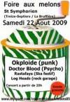 22 aout 2009 Okploide, Doctor blood, Rastafaya, Log heads à Saint Symphorien