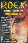 31 Juillet 1999  Mass Hystéria, Marcel et son Orchestre, Freedom For King Kong, The Silencers, Armens, K2R Riddim, Groove Mafia, Farfadas (avec Alexandre Sagnet) à Malestroit.
