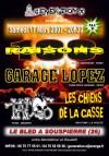 """17 mars 2007 100 Raisons, Garage Lopez, Taixs, les Chiens de la Casse à Souspierre """"Le Bled"""""""