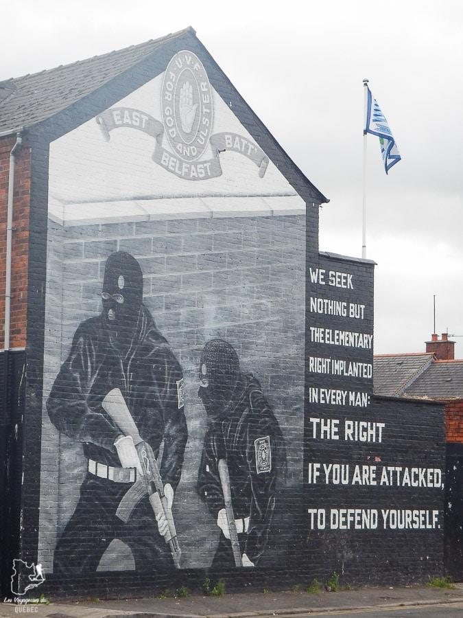 Murale de propagande loyaliste à Belfast en Irlande du Nord dans notre article Visiter Belfast en Irlande du Nord : que faire à Belfast, un musée à ciel ouvert #belfast #irlandedunord #royaumeunis #voyage #citytrip #europe
