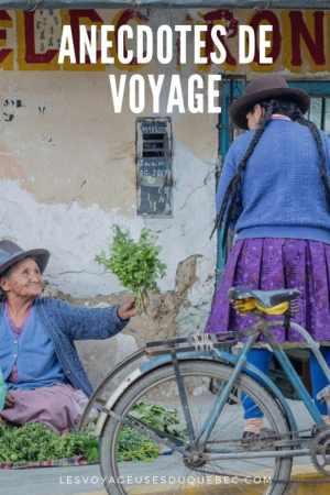 4 histoires de voyage et anecdotes : Pérou, Équateur et Canada #voyage #histoire