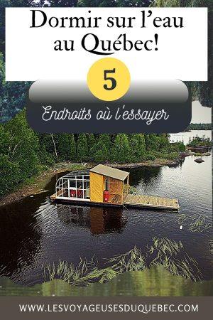 Dormir sur l'eau: 5 hébergements insolites sur l'eau où dormir au Québec #quebec #hebergement #hebergementinsolite