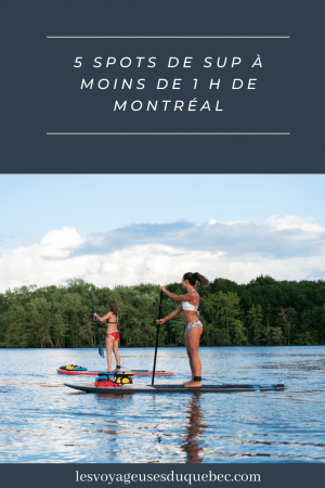 5 spots de SUP (paddleboard) à moins de 1 heure de Montréal pour débutants #SUP #paddleboard #montreal #quebec