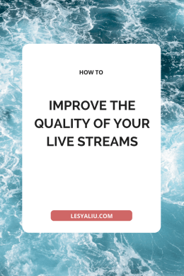 How To Improve The Quality Of Your Live Streams