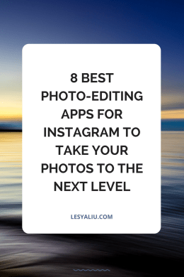8 Best Photo-Editing Apps for Instagram to Take Your Photos to the Next Level