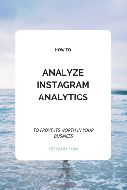 How to Analyze Instagram Analytics to Prove its Worth in Your Business