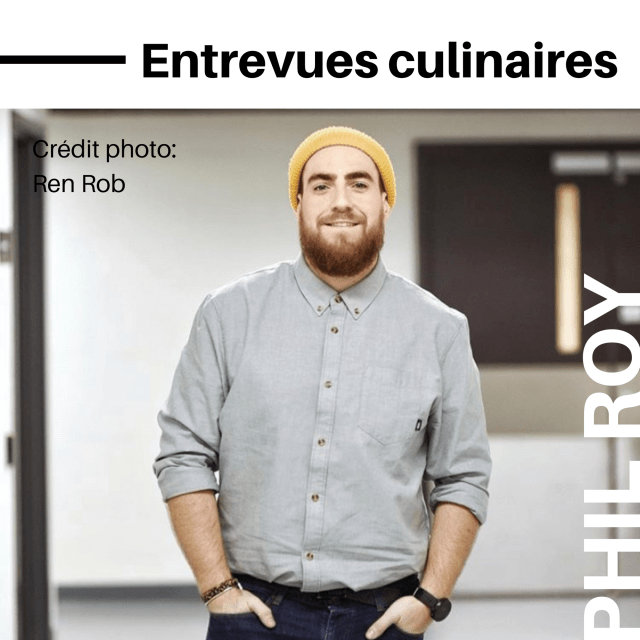 Entrevues culinaires-Phil Roy