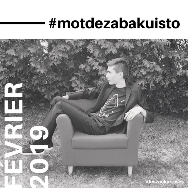 #motdezabakuisto-Février 2019