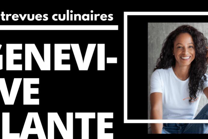(PROMO) Entrevues culinaires: Geneviève Plante