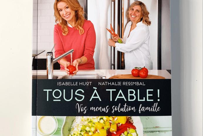 «Tous à table!»: Nouveau livre de recettes pour Isabelle Huot et Nathalie Regimbal