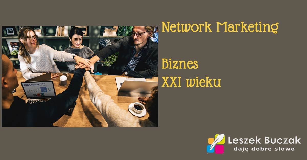 Network Marketing - Biznes XXI wieku